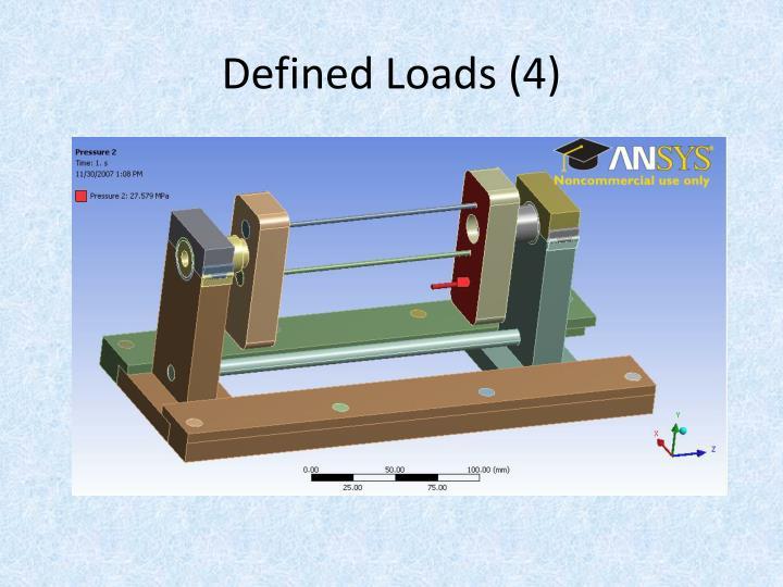 Defined Loads (4)