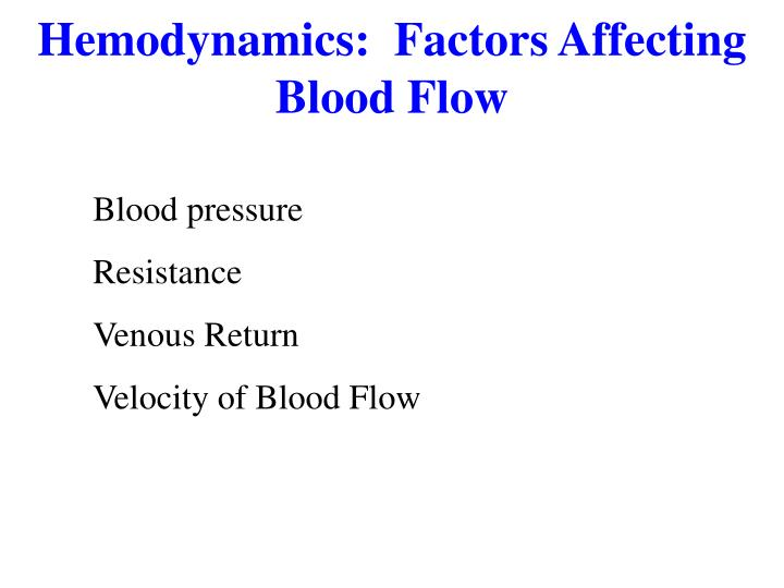 Hemodynamics:  Factors Affecting Blood Flow