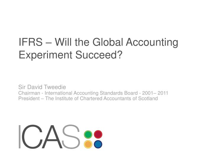 IFRS – Will the Global Accounting Experiment Succeed?