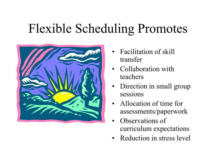 Flexible Scheduling Promotes