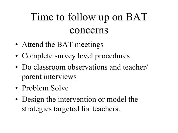 Time to follow up on BAT concerns