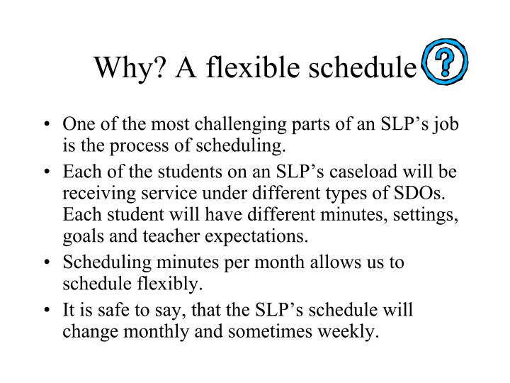 Why a flexible schedule