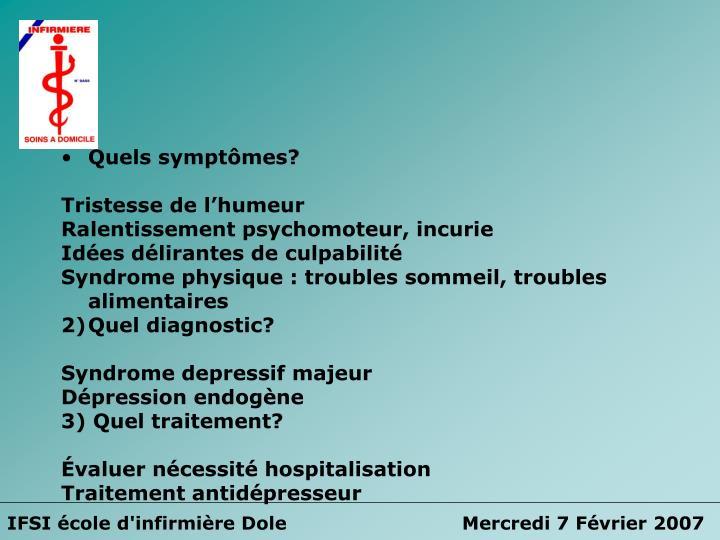 Quels symptômes?