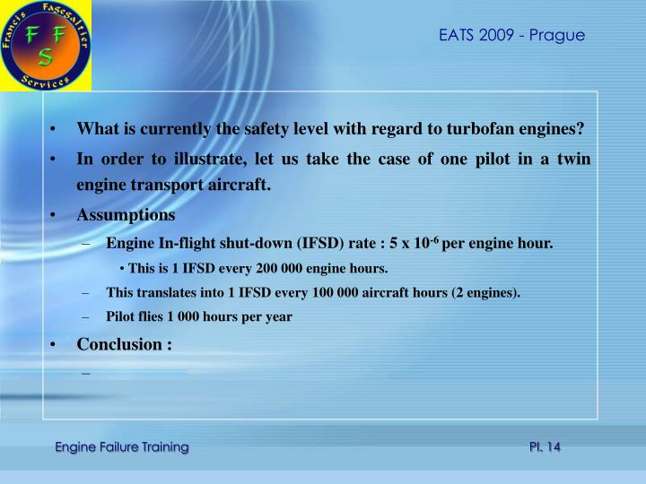 What is currently the safety level with regard to turbofan engines?