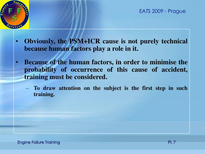Obviously, the PSM+ICR cause is not purely technical because human factors play a role in it.