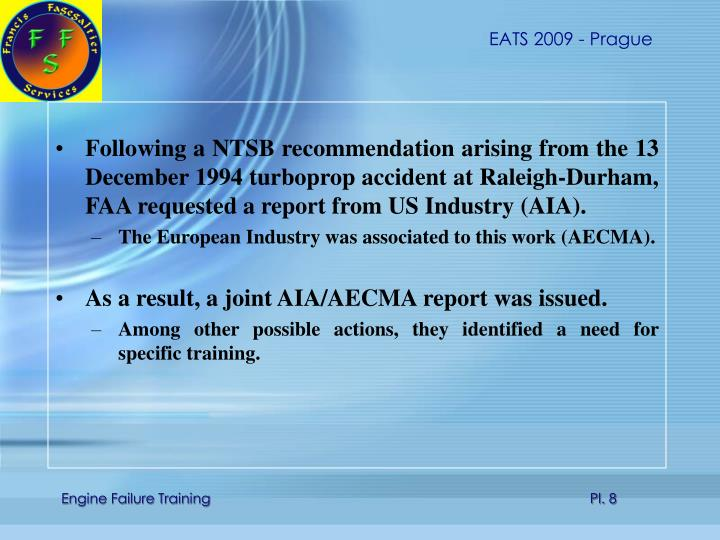 Following a NTSB recommendation arising from the 13 December 1994 turboprop accident at Raleigh-Durham, FAA requested a report from US Industry (AIA).