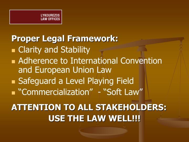 Proper Legal Framework: