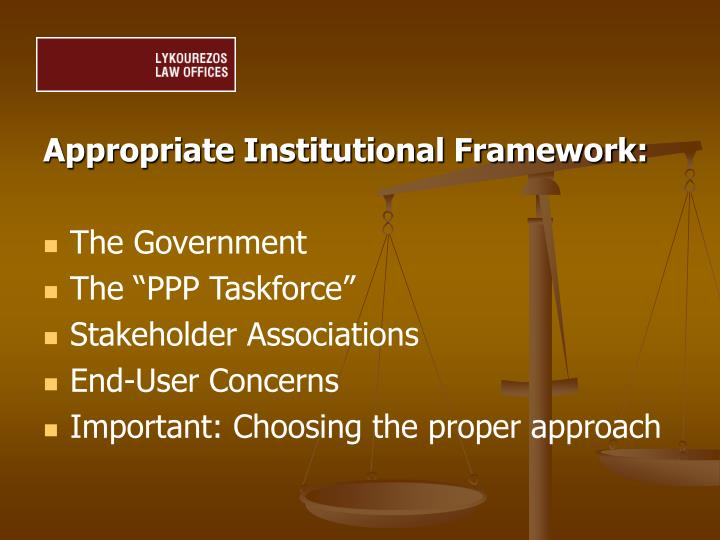 Appropriate Institutional Framework: