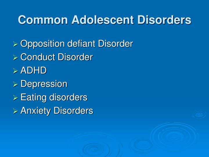 Common Adolescent Disorders