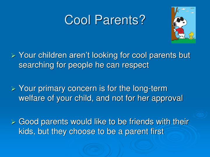 Cool Parents?
