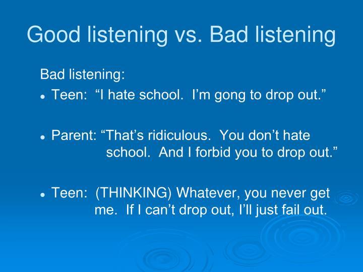 Good listening vs. Bad listening
