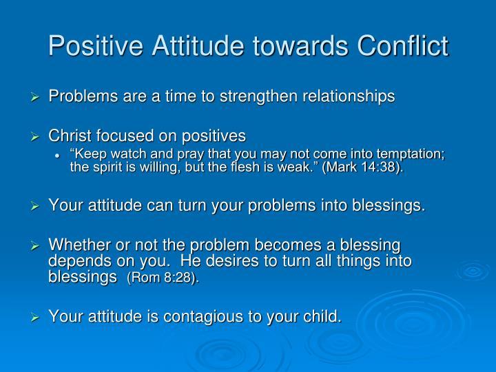 Positive Attitude towards Conflict