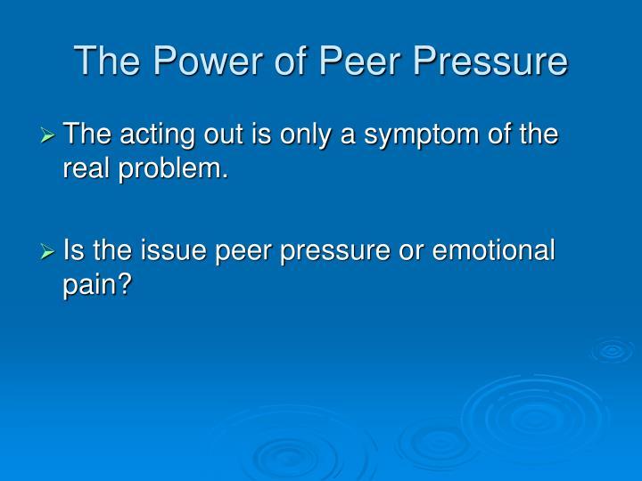 The Power of Peer Pressure
