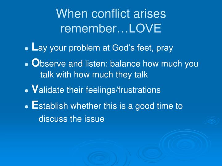 When conflict arises remember…LOVE