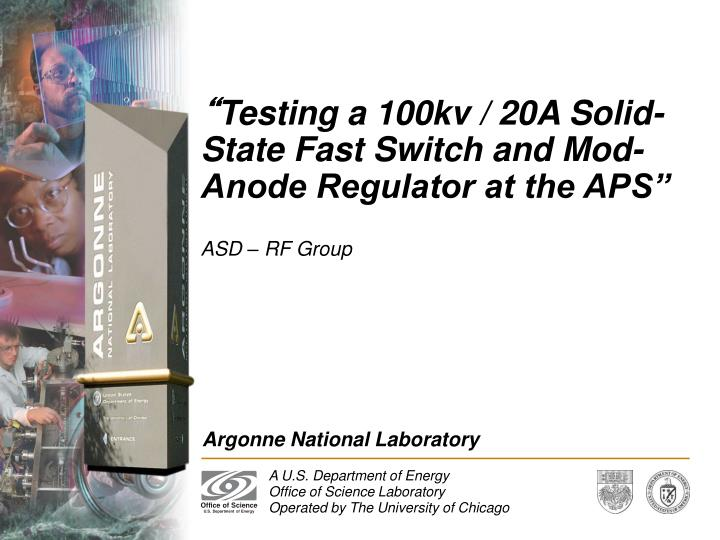 Testing a 100kv 20a solid state fast switch and mod anode regulator at the aps