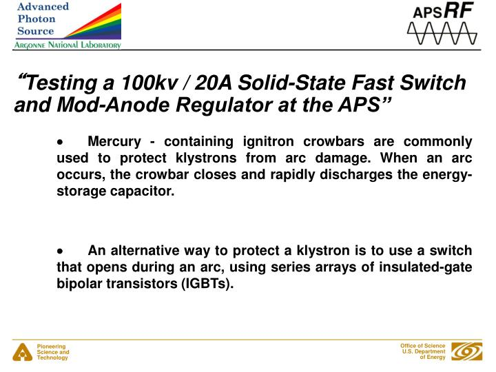 Testing a 100kv 20a solid state fast switch and mod anode regulator at the aps1