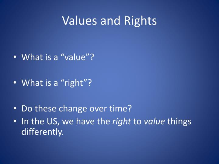 Values and Rights