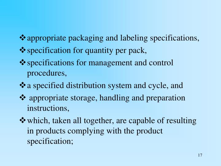 appropriate packaging and labeling specifications,