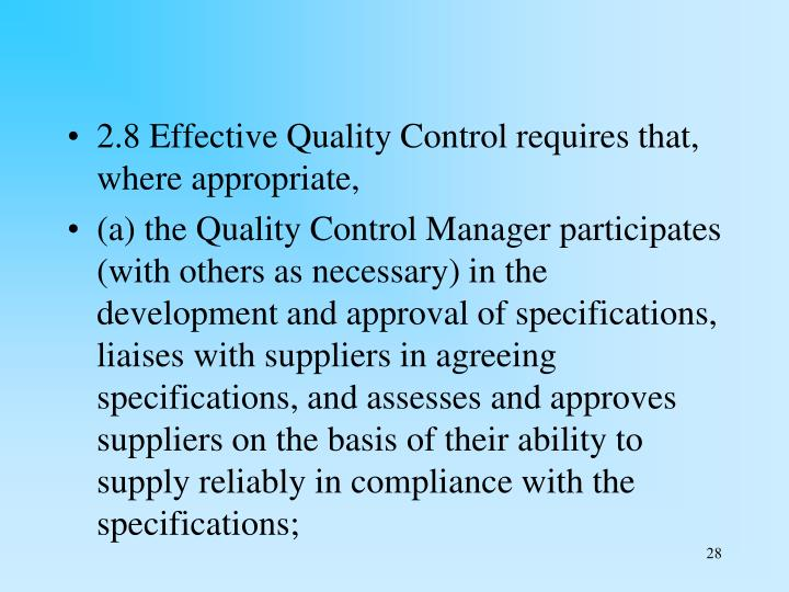 2.8 Effective Quality Control requires that, where appropriate,
