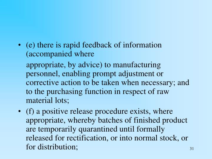 (e) there is rapid feedback of information (accompanied where