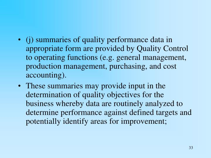 (j) summaries of quality performance data in appropriate form are provided by Quality Control to operating functions (e.g. general management, production management, purchasing, and cost accounting).