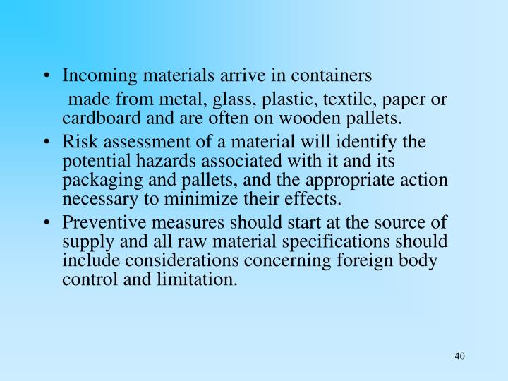 Incoming materials arrive in containers