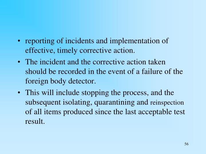 reporting of incidents and implementation of effective, timely corrective action.