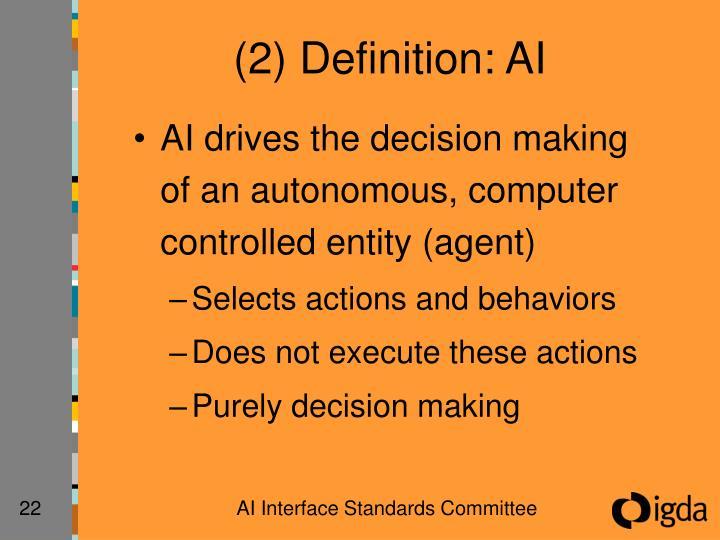 (2) Definition: AI