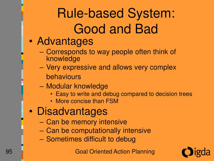 Rule-based System: Good and Bad