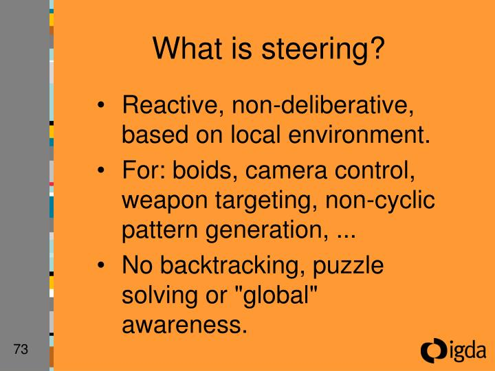 What is steering?