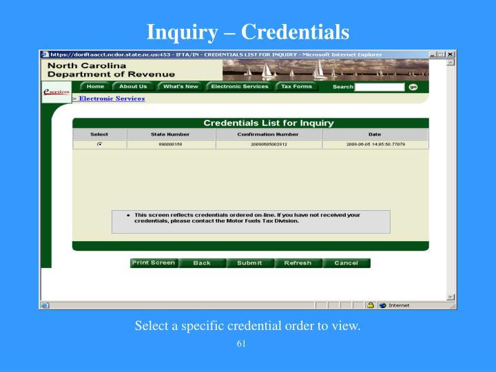 Inquiry – Credentials