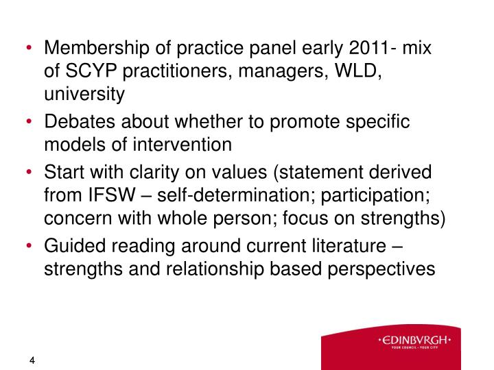 Membership of practice panel early 2011- mix of SCYP practitioners, managers, WLD, university