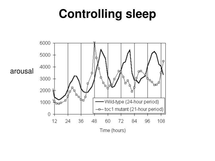 Controlling sleep