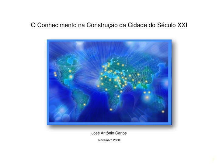 O Conhecimento na Construção da Cidade do Século XXI