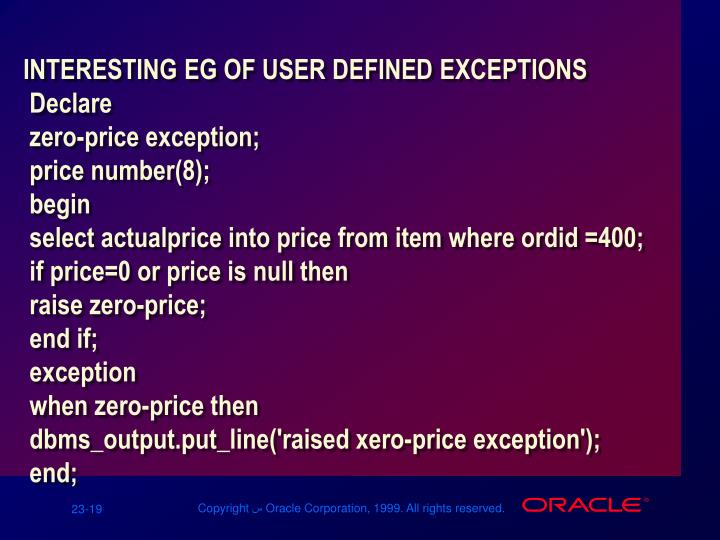 INTERESTING EG OF USER DEFINED EXCEPTIONS