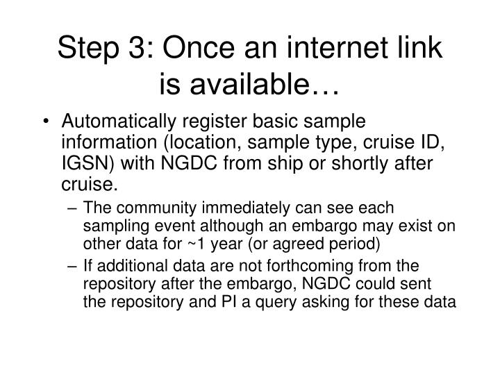 Step 3: Once an internet link is available…