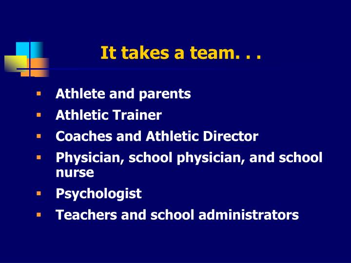 It takes a team. . .