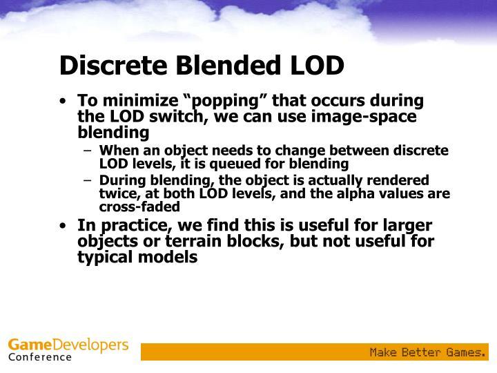 Discrete Blended LOD