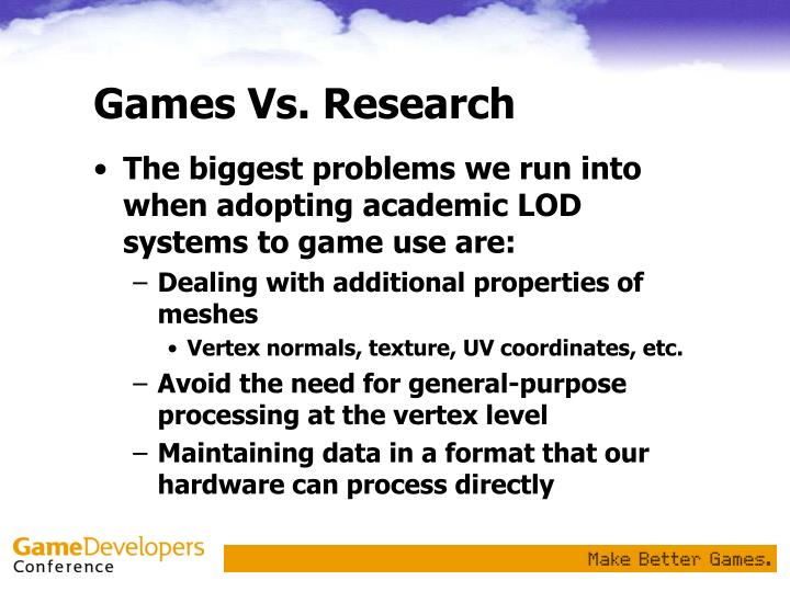 Games Vs. Research