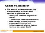 games vs research