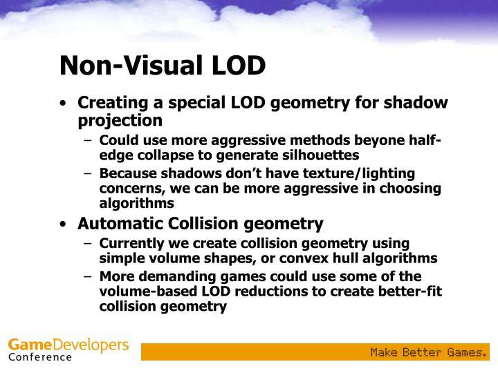 Non-Visual LOD
