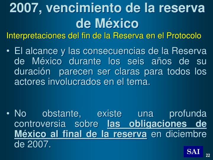 2007, vencimiento de la reserva de México