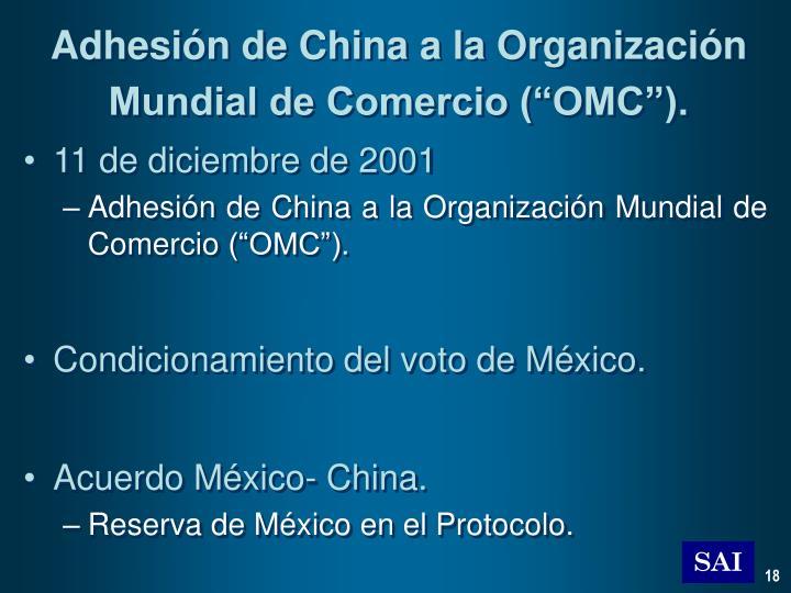 "Adhesión de China a la Organización Mundial de Comercio (""OMC"")."