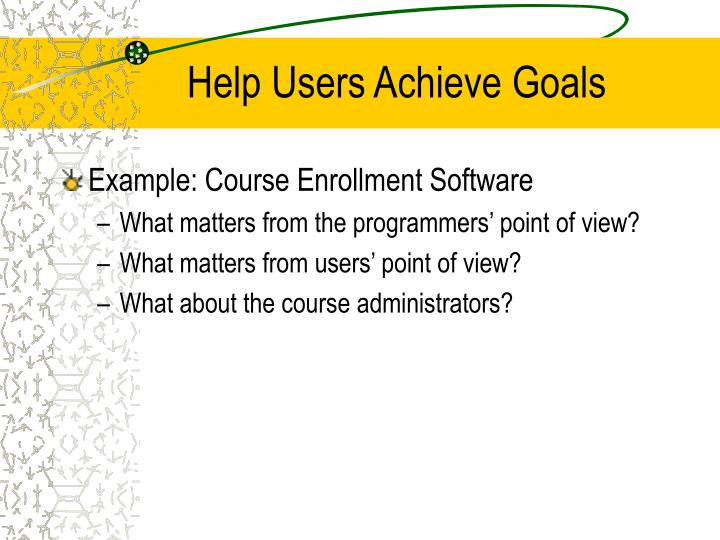 Help Users Achieve Goals