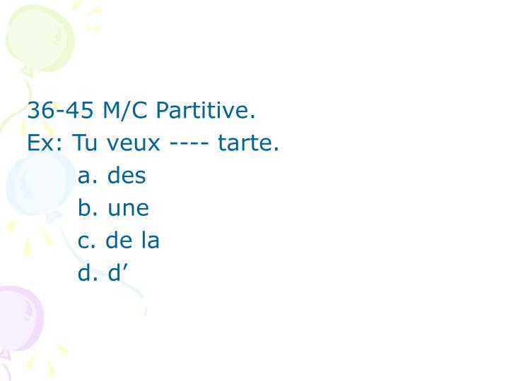 36-45 M/C Partitive.