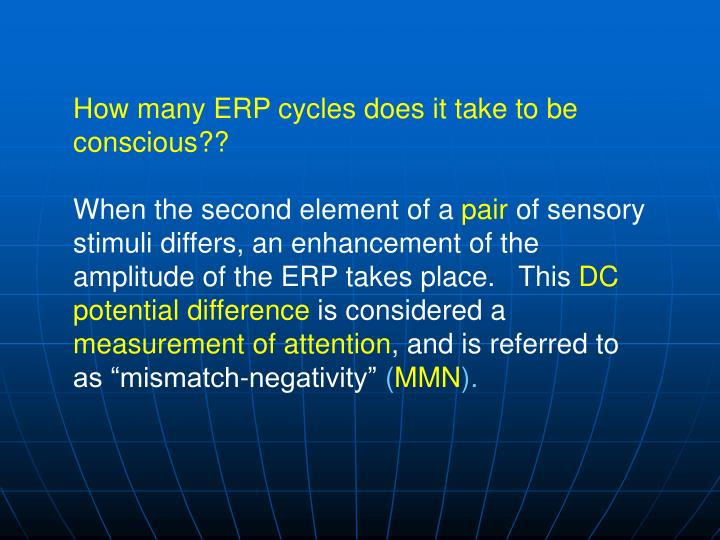 How many ERP cycles does it take to be conscious??