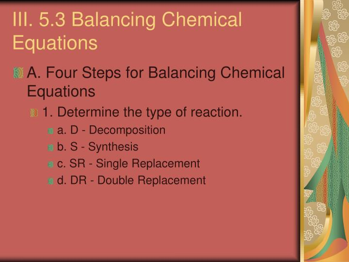 III. 5.3 Balancing Chemical Equations