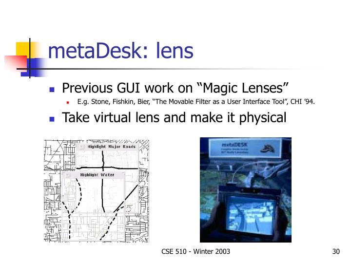 metaDesk: lens