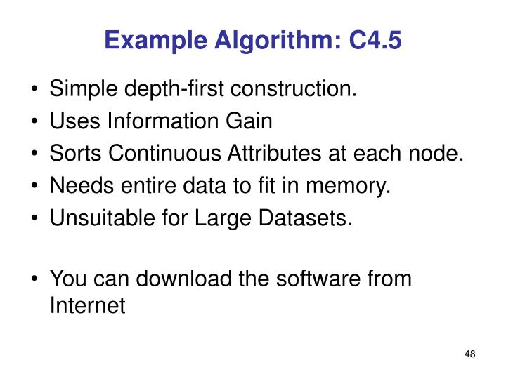 Example Algorithm: C4.5