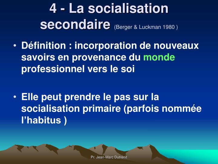 4 - La socialisation secondaire